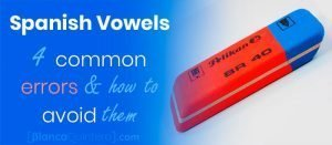 Spanish Vowels 4 common pronunciation mistakes and how to avoid them fix with examples