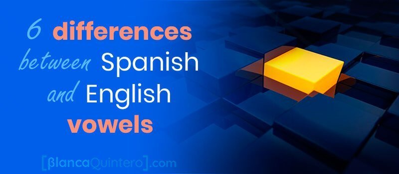differences between Spanish vowels and English sounds short, pure vocalic language different