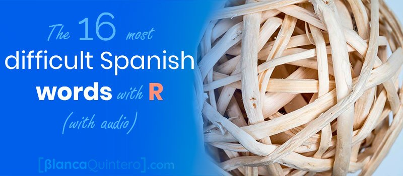 most difficult Spanish words with the letter R trill roll audio pronounce tongue twister