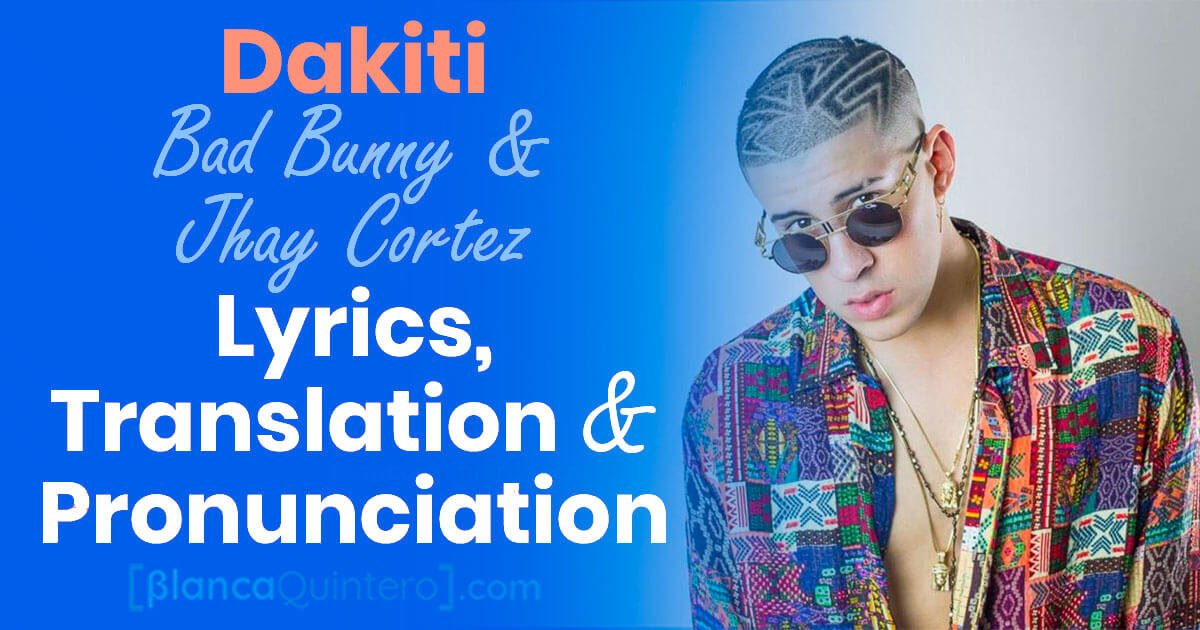 Dakiti Bad Bunny Jhay cortez song lyrics in Spanish Translation in English Pronunciation with the IPA (International Phonetic Alphabet) Translate tarnslate trasnlation weird symbols canción practice